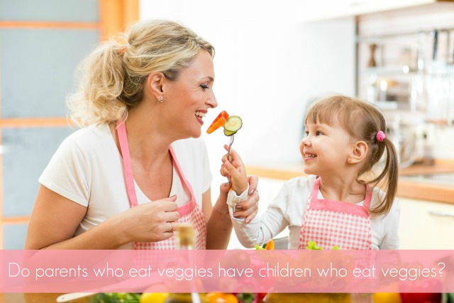 Parents Who Eat Veggies Have kids Who eat veggies?